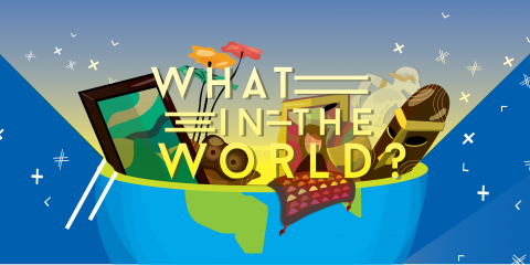 May 1st Thursdays - What in the World