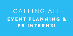 Calling all Event Planning and Public Relations Interns