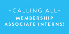 Calling all Membership Associate Interns