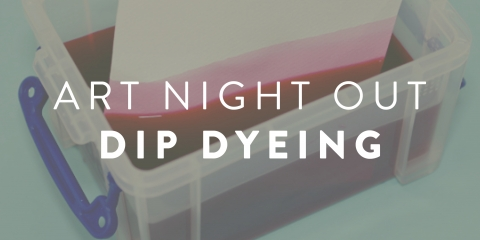 Art night out dip dyeing